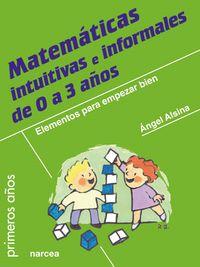 MATEMATICAS INTUITIVAS E INFORMALES DE 0 A 3 AÑOS - ELEMENTOS PARA EMPEZAR BIEN
