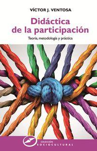 didactica de la participacion - teoria, metodologia y practica - Victor J. Ventosa Perez