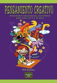 Pensamiento Creativo - Actividades Estimulantes, ¡increibles!, Para Niños De 6 A 12 Años - Will Hussey