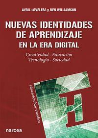 NUEVAS IDENTIDADES DE APRENDIZAJE EN LA ERA DIGITAL - CREATIVIDAD, EDUCACION, TECNOLOGIA, SOCIEDAD