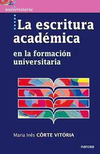 ESCRITURA ACADEMICA, LA - EN LA FORMACION UNIVERSITARIA
