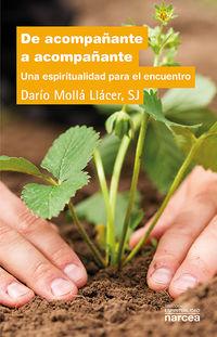 De Acompañante A Acompañante - Una Espiritualidad Para El Encuentro - Dario Molla Llacer