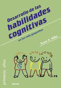 Desarrollo De Las Habilidades Cognitivas En Los Mas Pequeños - Susan A. Miller