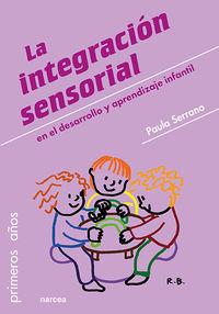 La integracion sensorial en el desarrollo y aprendizaje infantil - Paula Serrano