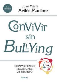CONVIVIR SIN BULLYING - COMPARTIENDO RELACIONES DE RESPETO