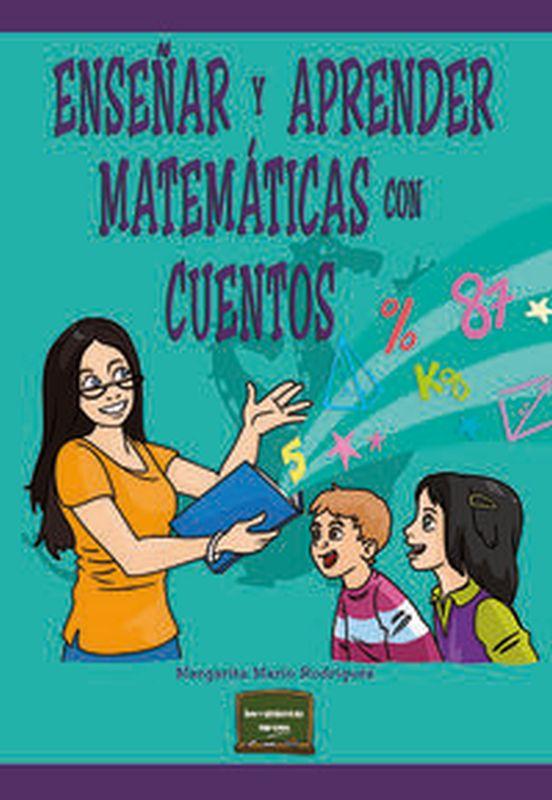 Enseñar Y Aprender Matematicas Con Cuentos - Margarita Marin Rodriguez