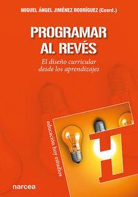 PROGRAMAR AL REVES - EL DISEÑO CURRICULAR DESDE LOS APRENDIZAJES