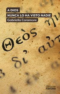 A Dios Nunca Lo Ha Visto Nadie - Gabriella Caramore