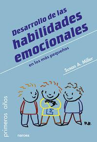 Desarrollo De Las Habilidades Emocionales En Los Mas Pequeños - Susan A. Miller