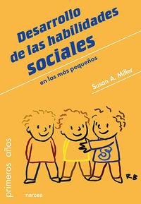 Desarrollo De Las Habilidades Sociales En Los Mas Pequeños - Susan A. Miller