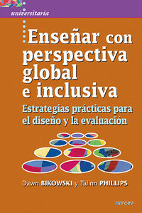 ENSEÑAR CON PERSPECTIVA GLOBAL E INCLUSIVA - ESTRATEGIAS PRACTICAS PARA EL DISEÑO Y LA EVALUACION