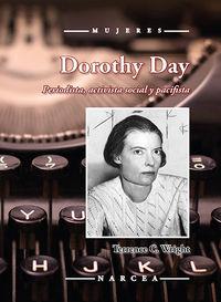 DOROTHY DAY - PERIODISTA, ACTIVISTA SOCIAL Y PACIFISTA