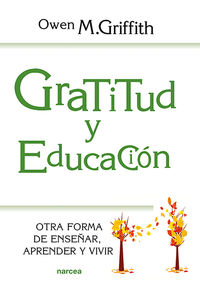 GRATITUD Y EDUCACION - OTRA FORMA DE ENSEÑAR, APRENDER Y VIVIR