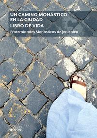 UN CAMINO MONASTICO EN LA CIUDAD. LIBRO DE VIDA - FRATERNIDADES MONASTICAS DE JERUSALEN