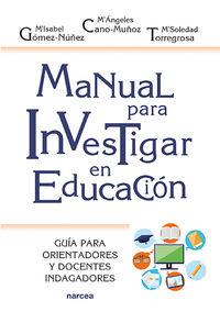 MANUAL PARA INVESTIGAR EN EDUCACION - GUIA PARA ORIENTADORES Y DOCENTES INDAGADORES