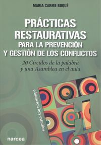 PRACTICAS RESTAURATIVAS PARA LA PREVENCION Y GESTION DE LOS CONFLICTOS - 20 CIRCULOS DE LA PALABRA Y UNA ASAMBLEA EN EL AULA