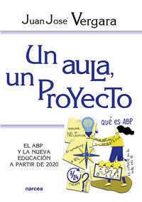 UN AULA, UN PROYECTO - EL ABP Y LA NUEVA EDUCACION A PARTIR DE 2020