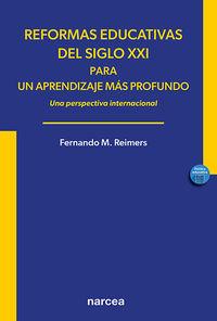 REFORMAS EDUCATIVAS DEL SIGLO XXI PARA UN APRENDIZAJE MAS PROFUNDO - UNA PERSPECTIVA INTERNACIONAL