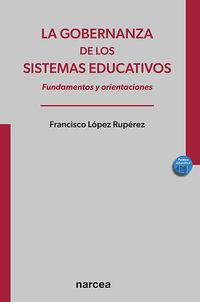 LA GOBERNANZA DE LOS SISTEMAS EDUCATIVOS - FUNDAMENTOS Y ORIENTACIONES