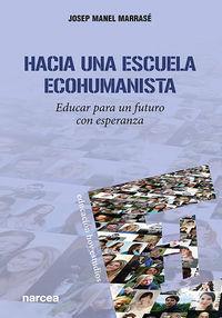 HACIA UNA ESCUELA ECOHUMANISTA - EDUCAR PARA UN FUTURO CON ESPERANZA