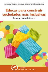 EDUCAR PARA CONSTRUIR SOCIEDADES MAS INCLUSIVAS - RETOS Y CLAVES DE FUTURO