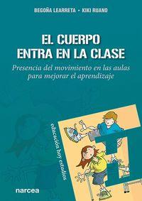EL CUERPO ENTRA EN LA CLASE - PRESENCIA DEL MOVIMIENTO EN LAS AULAS PARA MEJORAR EL APRENDIZAJE