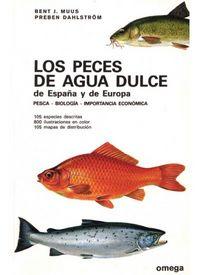 PECES DE AGUA DULCE DE ESPAÑA Y DE EUROPA, LOS