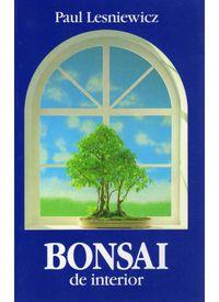 Bonsai De Interior - Paul Lesniewicz