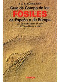 GUIA DE CAMPO DE LOS FOSILES DE ESPAÑA Y DE EUROPA