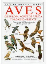 Aves De Europa, Norte De Africa Y Proximo Oriente - Mark Beaman / Steve Madge