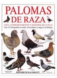 PALOMAS DE RAZA - CRIA, COMPORTAMIENTO Y DEPORTE DE VUELO