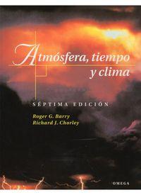 ATMOSFERA, TIEMPO Y CLIMA (7ª ED)