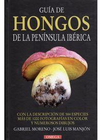 Guia De Hongos De La Peninsula Iberica - Gabriel Moreno / Jose Luis Manjon