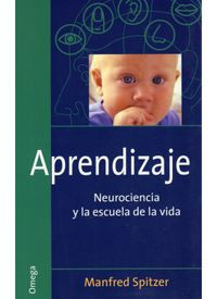 APRENDIZAJE - NEUROCIENCIA Y LA ESCUELA DE LA VIDA