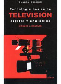 Tecnologia Basica De Television Digital Y Analogica - Robert L. Hartwig