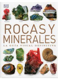 ROCAS Y MINERALES - LA GUIA VISUAL DEFINITIVA