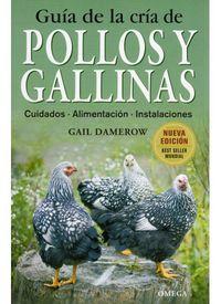 Pollos Y Gallinas - Guia De La Cria De - Gail Damerow