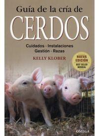 CERDOS - GUIA DE LA CRIA DE