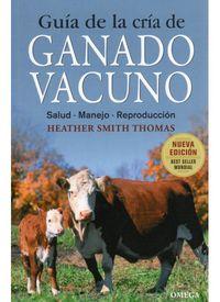 GANADO VACUNO - GUIA DE LA CRIA DE