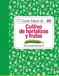 Curso Basico De Cultivo De Hortalizas Y Frutas - Aa. Vv.