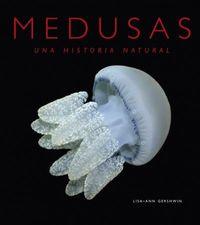 Medusas - Una Historia Natural - Lisa-Ann Gershwin