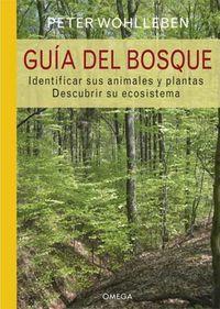 Guia Del Bosque - Identificar Los Animales Y Plantas - Descubrir Su Ecosistema - Peter Wohlleben