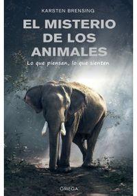 MISTERIO DE LOS ANIMALES, EL - LO QUE PIENSAN, LO QUE SIENTEN