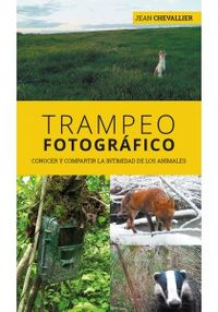 TRAMPEO FOTOGRAFICO - CONOCER Y COMPARTIR LA INTIMIDAD DE LOS ANIMALES
