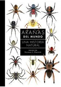 ARAÑAS DEL MUNDO - UNA HISTORIA NATURAL