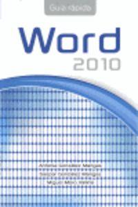 Word 2010 - Guia Rapida - Antonia Gonzalez Mangas / Miguel Moro Vallina