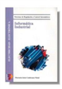 GS - INFORMATICA INDUSTRIAL (LOGSE) - SISTEMAS DE REGULACION Y CONTROL DE AUTOMATISMOS - ELECTRICIDAD - ELECTRONICA