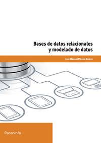 Bases De Datos Relacionales Y Modelado De Datos - Jose Manuel Piñeiro Gomez