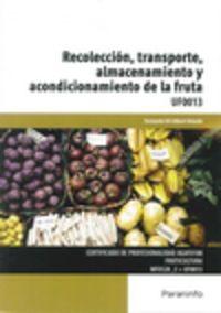 Cp - Recoleccion, Transporte, Almacenamiento Y Acondicionamiento De La Fruta - Uf0013 - Agraria - Fernando Gil-Albert Velarde