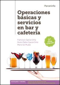 (2 Ed) Gm / Gs - Operaciones Basicas Y Sevicios En Bar Y Cafeteria - Francisco Garcia Ortiz / Pedro Pablo Garcia Ortiz / Mario Gil Muela